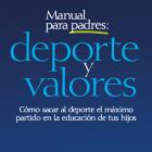 Deporte y valores: una guía para los padres